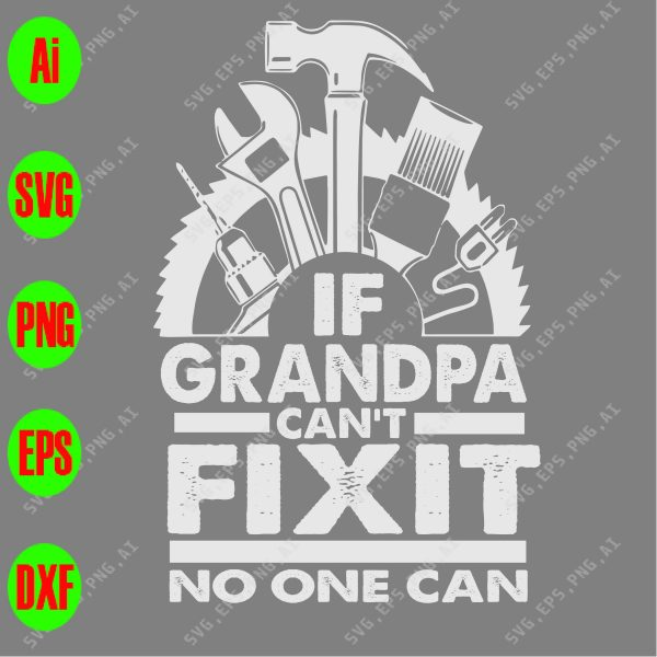 If Grandpa Can T Fix It No One Can Svg Dxf Eps Png Digital Download Designbtf Com