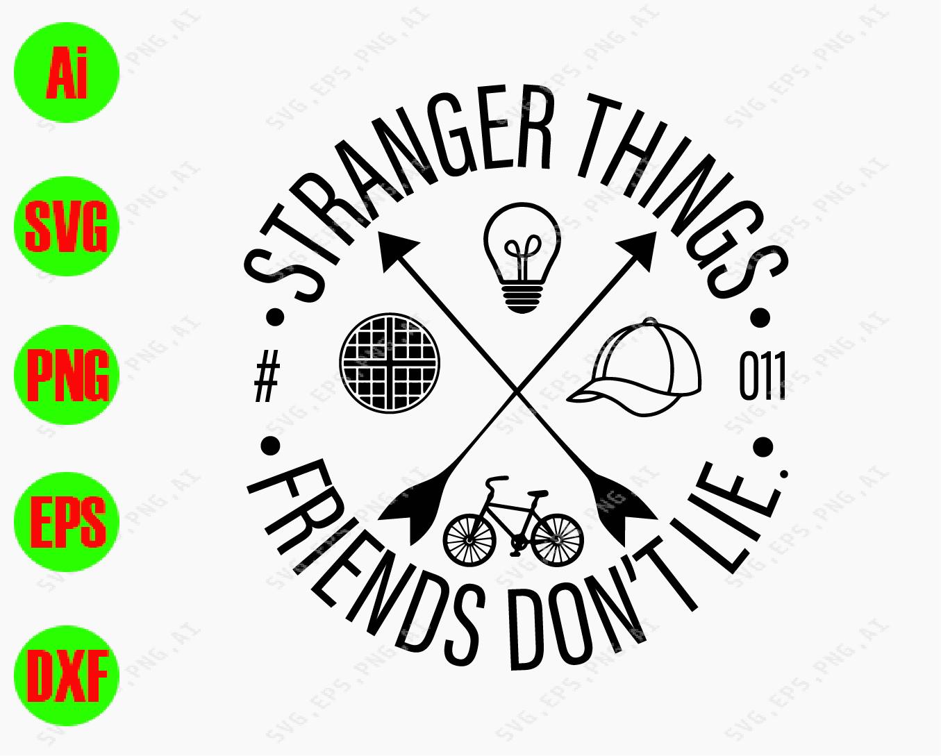 Stranger Things Friends Don T Lie Svg Dxf Eps Png Digital Download Designbtf Com
