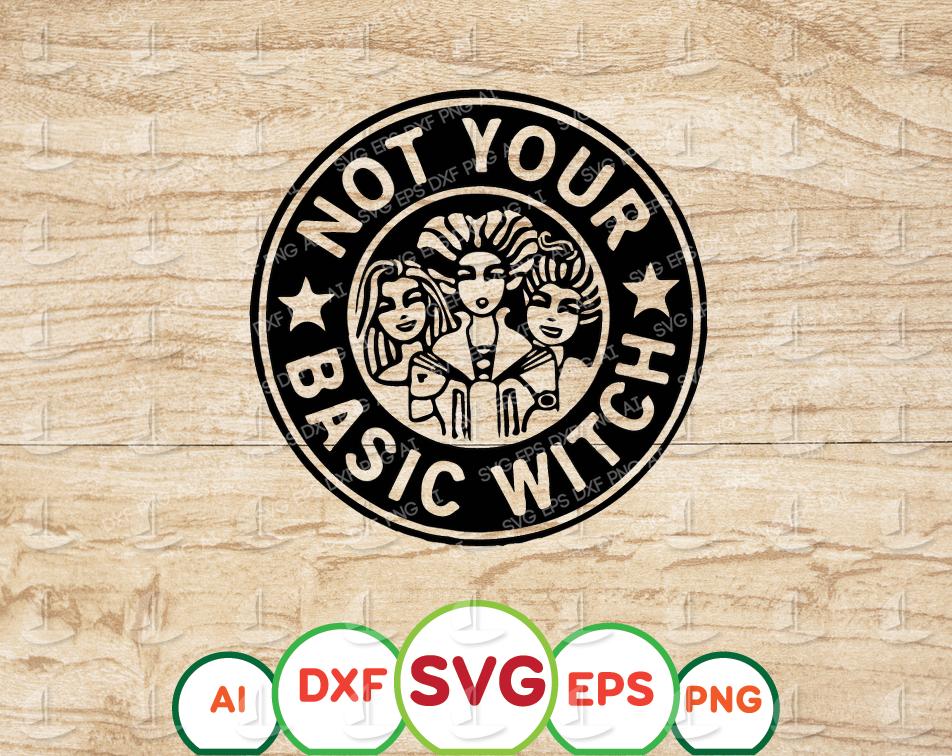 Not Your Basic Witch Svg Dxf Eps Png Digital Download Designbtf Com