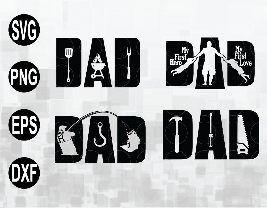 Download Dad Svg Father S Day Svg Dad First Hero Dad First Love Bbq Svg Fishing Svg Tools Svg Dad Life Svg Cut Files Digital Download Designbtf Com